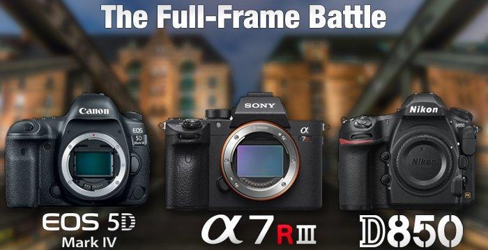 The Full Frame Battle Sony A7R III Vs Nikon D850 Canon 5D IV