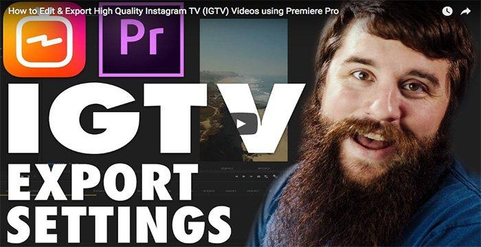 Editing Video for IGTV: Best Premiere Pro Export Settings Revealed